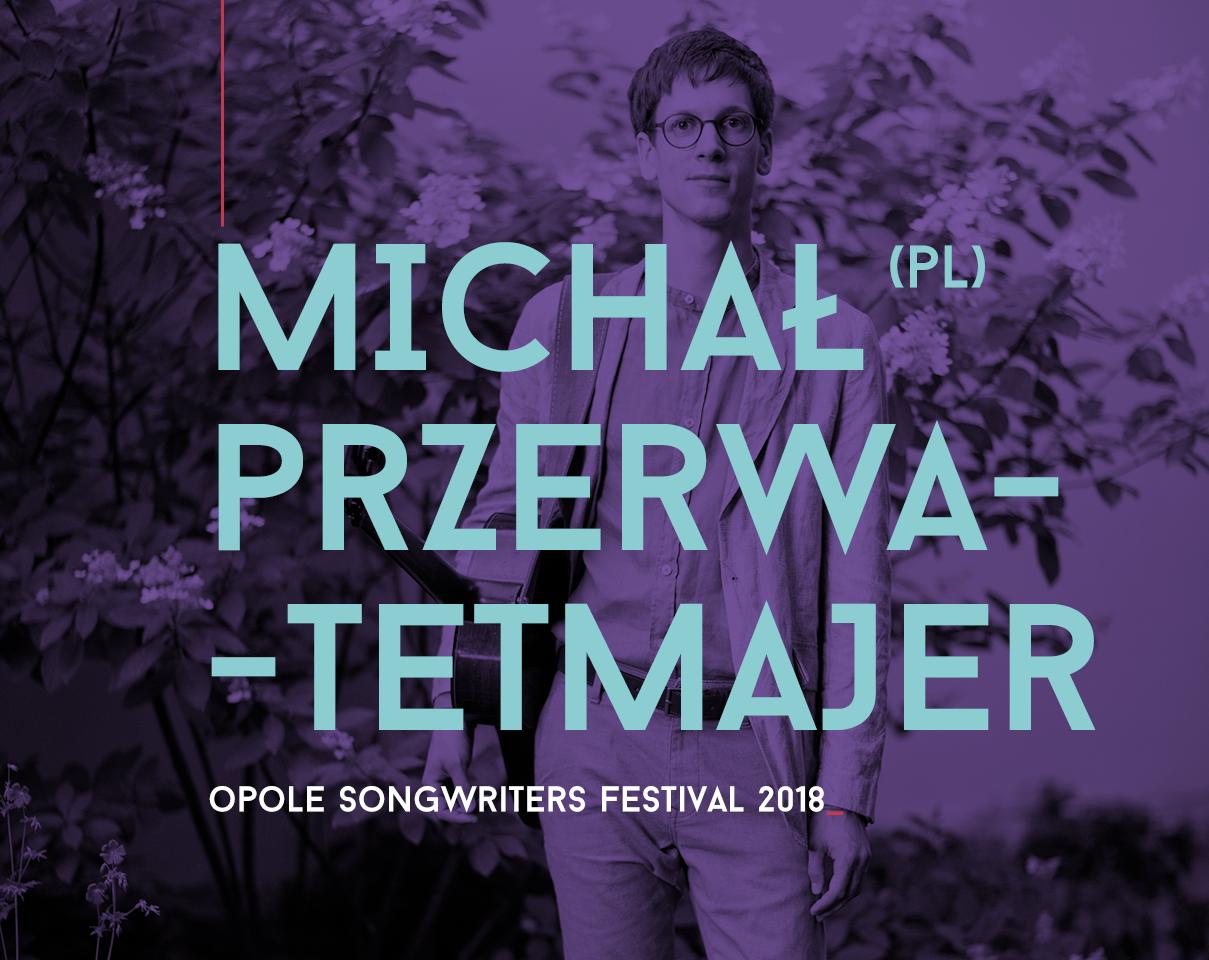 Michał Przerwa-Tetmajer - Opole Songwriters Festival